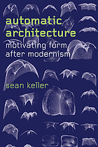 Automatic architecture. Motivating form after modernism.