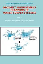 Drought management planning in water supply systems : proceedings from the UIMP International Course held in Valencia, December 1997