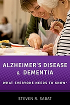 Alzheimer's disease and dementia : what everyone needs to know