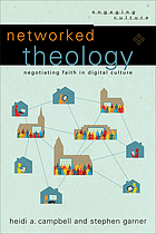 Networked theology : negotiating faith in digital culture