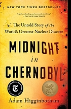 Midnight in Chernobyl : the untold story of the world's greatest nuclear disaster