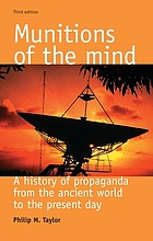 Munitions of the mind : a history of propaganda from the ancient world to the present era