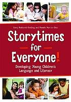 Storytimes for everyone! : developing young children's language and literacy
