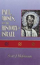 Paul, Moses, and the history of Israel : the letter/spirit contrast and the argument from Scripture in 2 Corinthians 3
