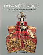 Japanese dolls : the fascinating world of ningyō