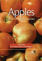 Apples : botany, production, and uses