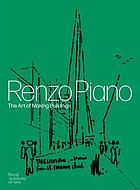 Renzo Piano : the art of making buildings.