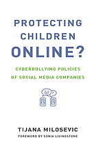 Protecting Children Online: Cyberbullying Policies of Social Media Companies