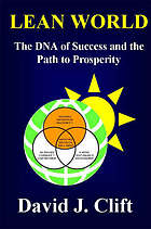 Lean world : the DNA of success and the path to prosperity