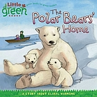 The polar bears' home : a story about global warming