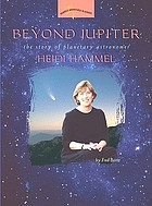 Beyond Jupiter : The Story of Planetary Astronomer Heidi Hammel.
