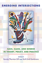 Emerging intersections : race, class, and gender in theory, policy, and practice