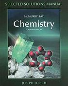 Selected Solutions Manual Chemistry Fourth Edition Mcmurry Fay Book 2004 Worldcat Org