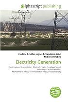 Electricity generation : electric power transmission, static electricity, Faraday's law of induction, electrochemistry, photoelectric effect, thermoelectric effect, piezoelectricity