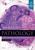 Wheater's pathology : a text, atlas and review of histopathology