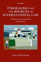 Formalism and the sources of international law : a theory of the ascertainment of legal rules