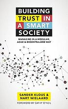 Building Trust in a Smart Society : Managing in a Modular, Agile and Decentralized Way.