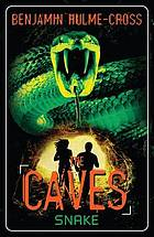 The caves : snake