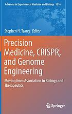 Precision medicine, CRISPR, and genome engineering : moving from association to biology and therapeutics