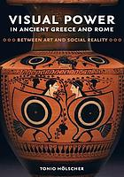Visual power in ancient Greece and Rome : between art and social reality