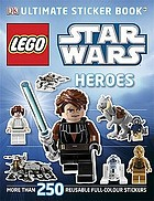 Lego Star Wars Heroes Ultimate Sticker Book.