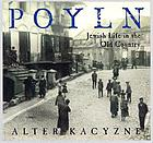Poyln : Jewish Life in the Old Country