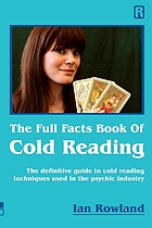The full facts book of cold reading