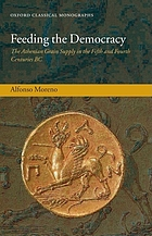 Feeding the democracy : the Athenian grain supply in the fifth and fourth centuries BC