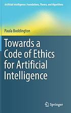 Towards a code of ethics for artificial intelligence