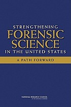 Strengthening forensic science in the United States : a path forward