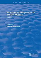 Attachment of organisms to the gut mucosa. Volume I