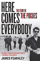 Here comes everybody : the story of the Pogues