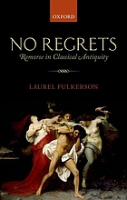 No regrets : remorse in classical antiquity