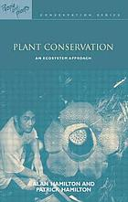 Plant conservation : an ecosystem approach
