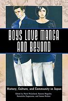 Boys' love manga and beyond : history, culture, and community in Japan