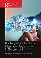 Routledge handbook on information technology in government