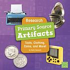 Research primary source artifacts : tools, clothing, coins, and more!