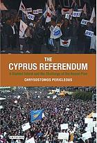 Cyprus Referendum : a Divided Island and the Challenge of the Annan Plan.