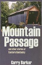 Mountain passage and other stories of eastern Kentucky