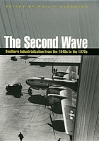 The second wave : southern industrialization from the 1940s to the 1970s