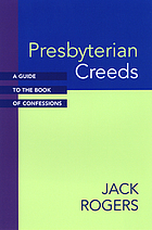 Presbyterian creeds : a guide to the Book of Confessions