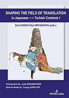 Shaping the field of translation in Japanese-Turkish contexts