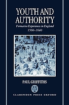 Youth and authority : formative experiences in England, 1560-1640 / monograph.