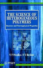 The science of heterogeneous polymers : structure and thermophysical properties