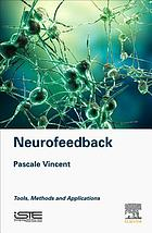 Neurofeedback : tools, methods and applications