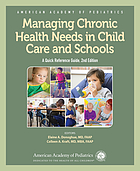 Managing chronic health needs in child care and schools : a quick reference guide