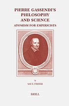 Pierre Gassendi's philosophy and science : atomism for empiricists