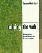 Mining the Web : discovering knowledge from bypertext data