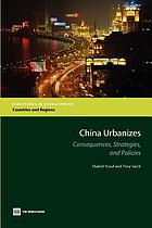 China urbanizes : consequences, strategies, and policies