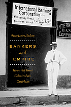 Bankers and empire : how Wall Street colonized the Caribbean